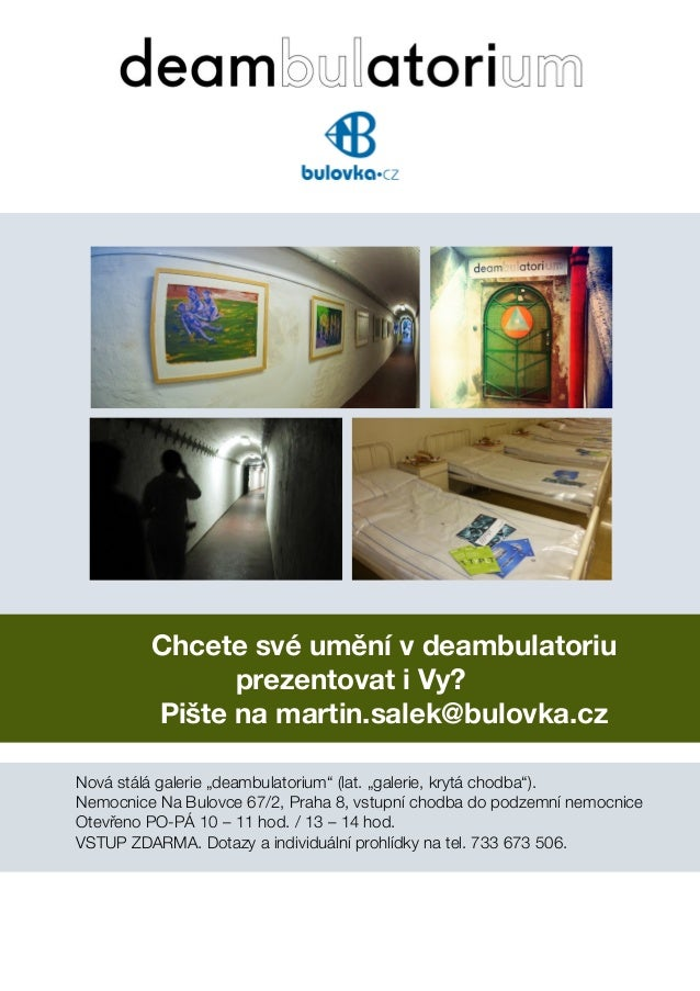 """Chcete své umění v deambulatoriuprezentovat i Vy?Pište na martin.salek@bulovka.czNová stálá galerie """"deambulatorium"""" (lat..."""