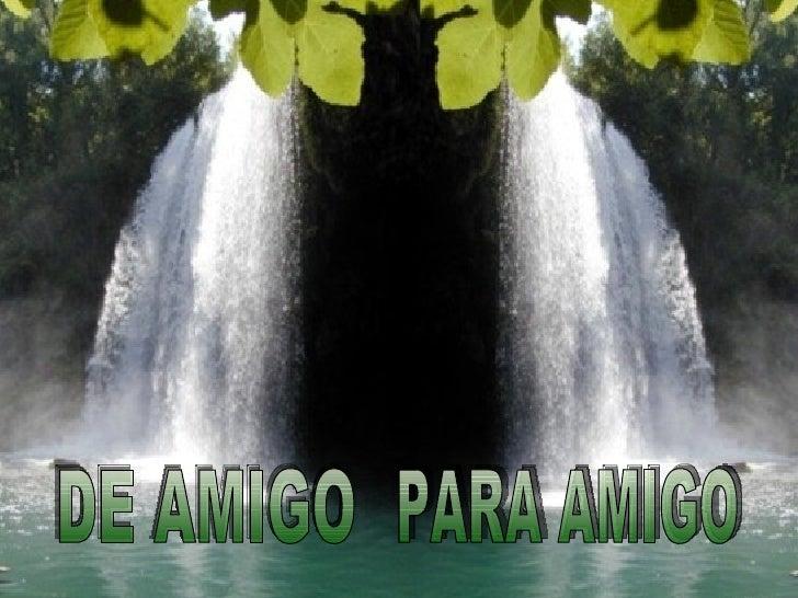 PARA AMIGO DE AMIGO