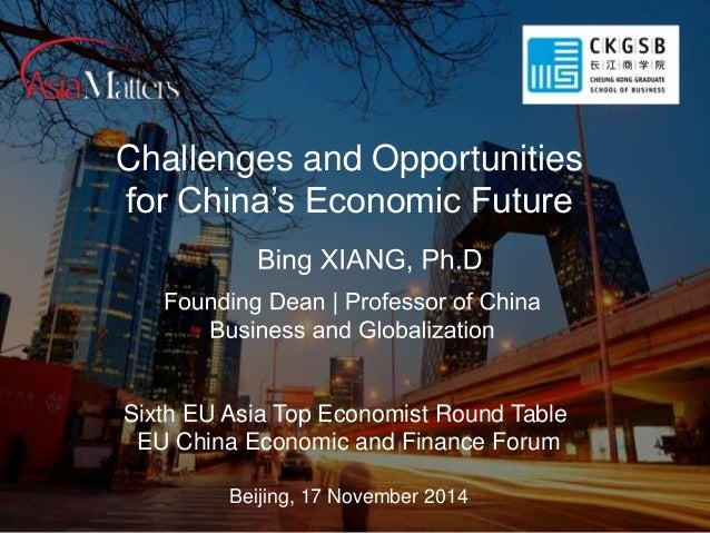 Challenges and Opportunities  for China's Economic Future  Sixth EU Asia Top Economist Round Table  EU China Economic and ...
