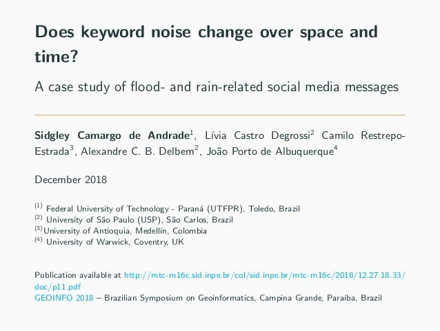 Does keyword noise change over space and time? A case study of flood- and rain-related social media messages Sidgley Camarg...