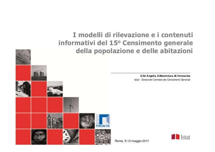 FORUM PA 2011     I modelli di rilevazione e i contenutiinformativi del 15o Censimento generale      della popolazione e d...