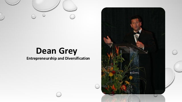 Dean Grey Entrepreneurship and Diversification