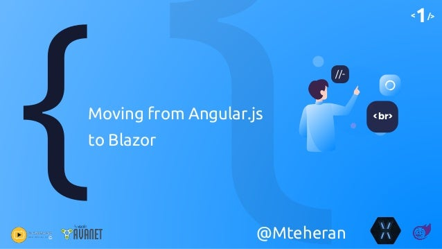 <1/> Moving from Angular.js to Blazor <br> //- @Mteheran