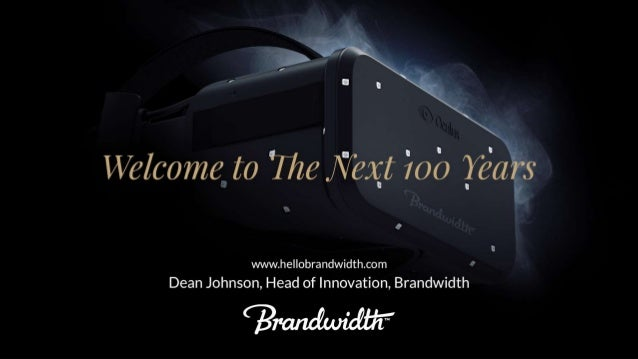 .   Welcome to We l°/ exnt Iob I/ e'a7/'5  wvvw. he| |obrandwidth. com  Dean Johnson,  Head of Innovation,  Brandwidth  ?