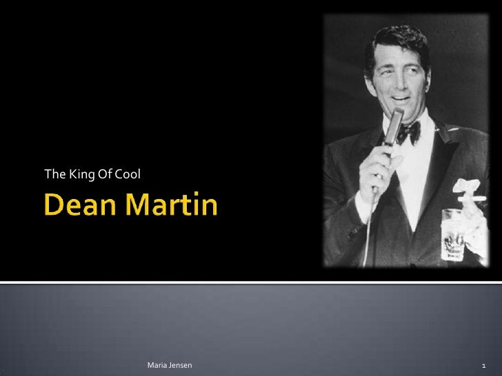 Dean Martin<br />The King Of Cool<br />1<br />Maria Jensen<br />