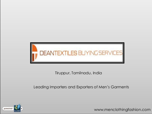 Tiruppur, Tamilnadu, IndiaLeading Importers and Exporters of Men's Garments                               www.menclothingf...