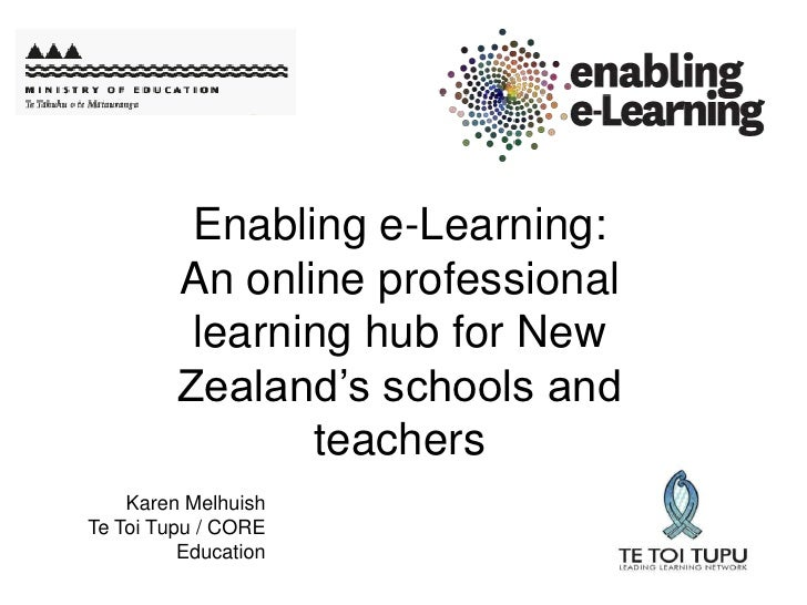 Enabling e-Learning:         An online professional          learning hub for New         Zealand's schools and           ...