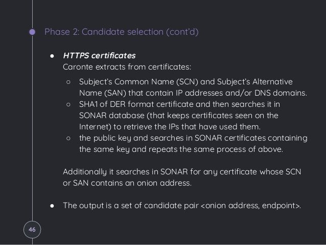 Phase 2: Candidate selection (cont'd) ● HTTPS certificates Caronte extracts from certificates: ○ Subject's Common Name (SC...
