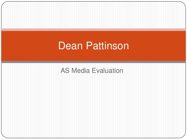 AS Media Evaluation<br />Dean Pattinson<br />