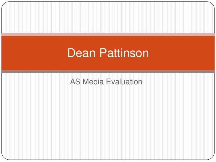 AS Media Evaluation<br />Dean Pattinson<br />