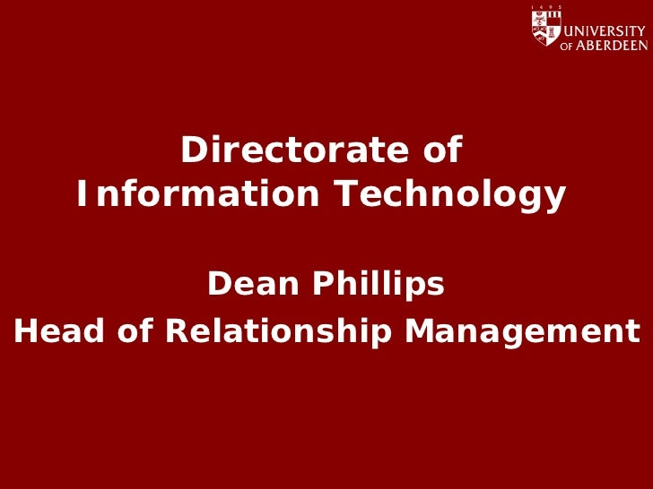 Directorate of    Information Technology            Dean Phillips Head of Relationship Management                         ...