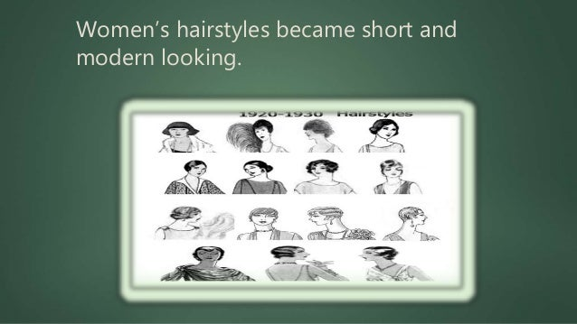 Women's hairstyles became short and modern looking.