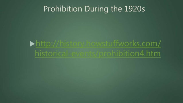 Prohibition in the 1920's 3 min Animated https://www.youtube.com/watch?v=_ uU9GMJ8a5w