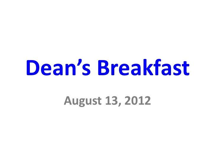 Dean's Breakfast   August 13, 2012