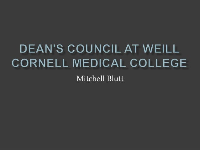 deans council at weill cornell medical college