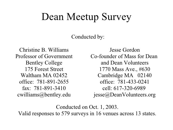 Dean Meetup Survey Conducted by: Conducted on Oct. 1, 2003.  Valid responses to 579 surveys in 16 venues across 13 states....