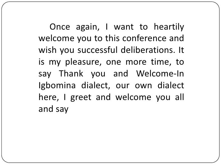 Examples of welcoming remarks.
