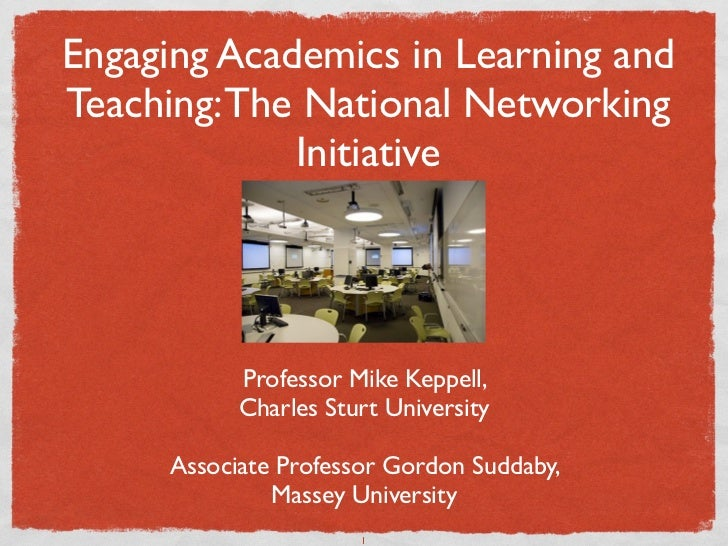 Engaging Academics in Learning andTeaching: The National Networking             Initiative           Professor Mike Keppel...