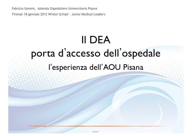 Fabrizio Gemmi, Azienda Ospedaliero Universitaria PisanaFirenze 18 gennaio 2013 Winter School - Junior Medical Leaders    ...