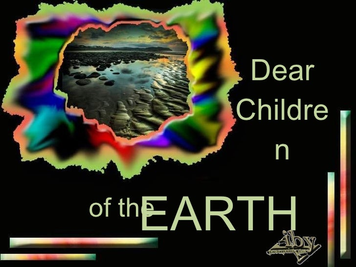 Dear Children EARTH of the
