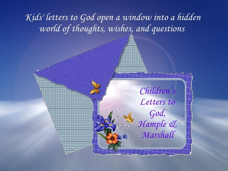 Kids' letters to God open a window into a hidden world of thoughts, wishes, and questions  Children's Letters to God, Hamp...