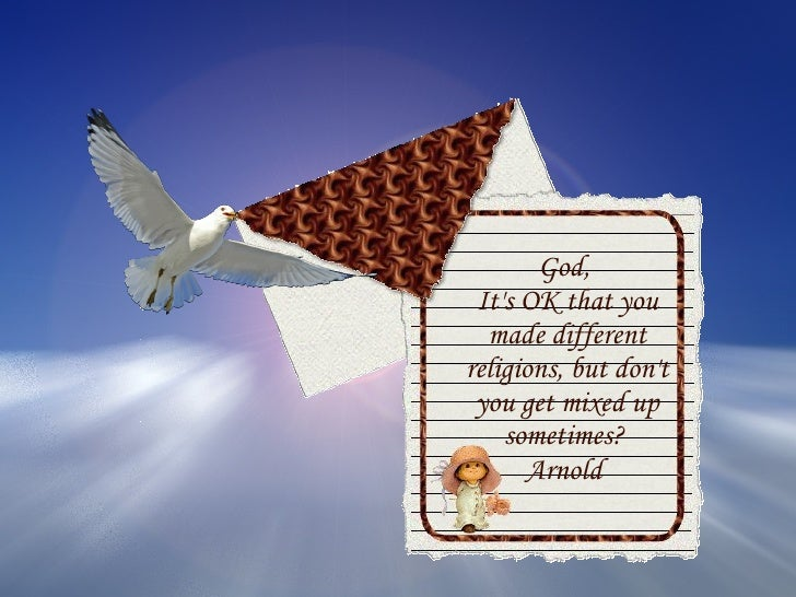 God,  It's OK that you made different religions, but don't you get mixed up sometimes?  Arnold