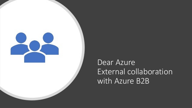 Dear Azure External collaboration with Azure B2B