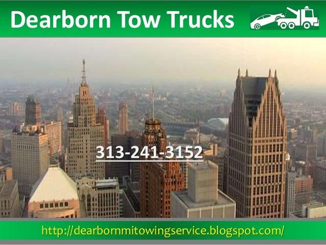 http://dearbornmitowingservice.blogspot.com/ Dearborn Tow Trucks 313-241-3152