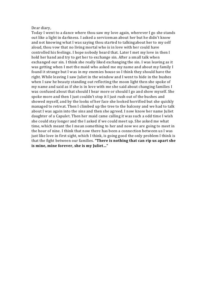 romeo diary entry essay The tragedy of romeo and juliet creative writing project students create a  servant and follow along with the action of the play through diary entries from  the.