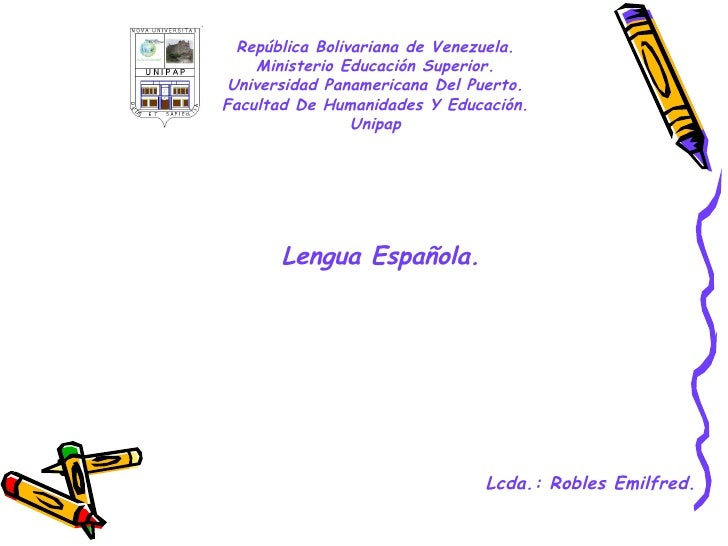 República Bolivariana de Venezuela. Ministerio Educación Superior. Universidad Panamericana Del Puerto. Facultad De Humani...