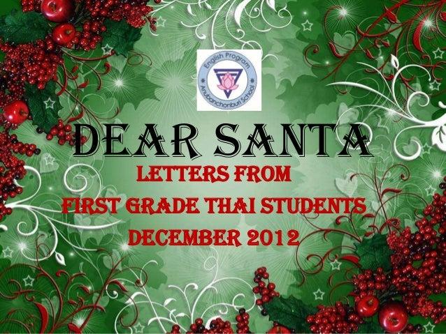 Dear Santa  Letters fromFirst Grade Thai Students      December 2012