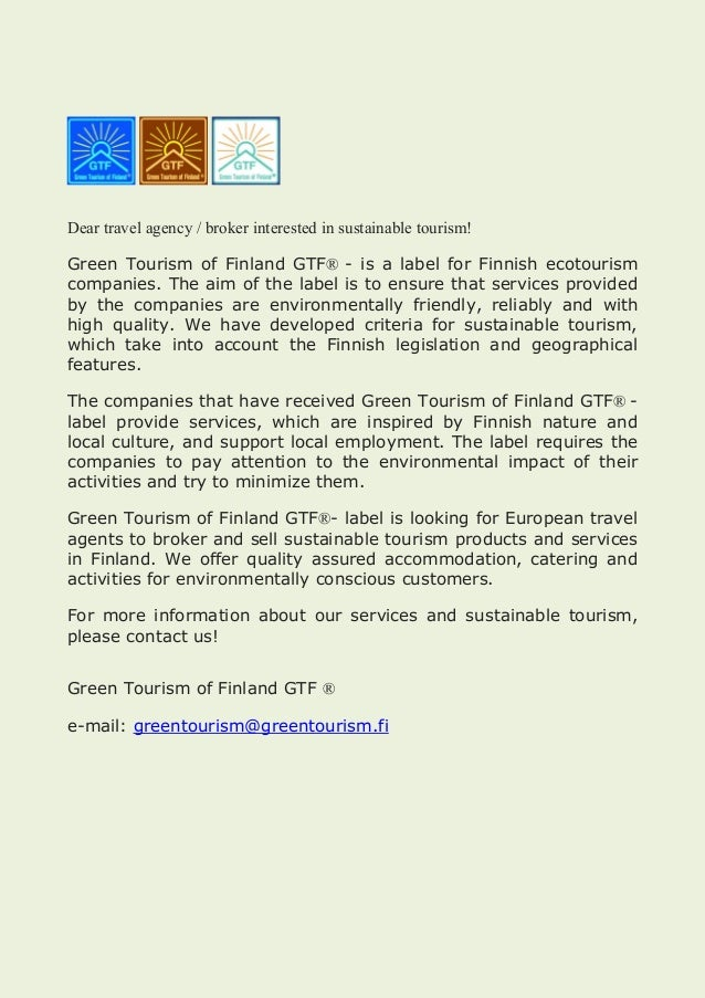 Dear travel agency / broker interested in sustainable tourism! Green Tourism of Finland GTF® - is a label for Finnish ecot...
