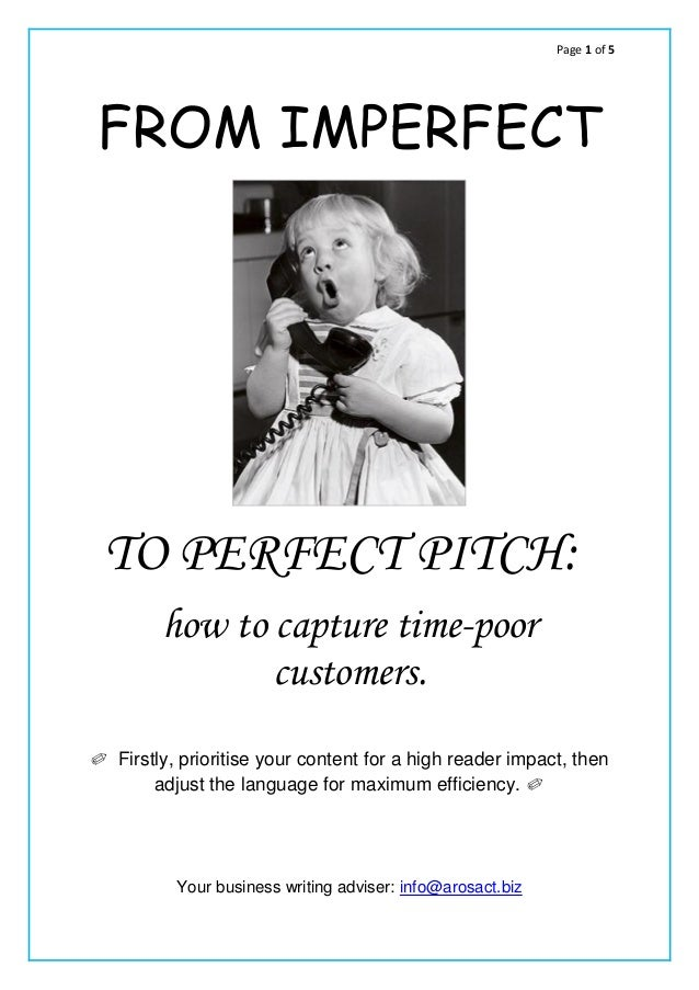 Page 1 of 5 FROM IMPERFECT TO PERFECT PITCH: how to capture time-poor customers. ✐ Firstly, prioritise your content for a ...