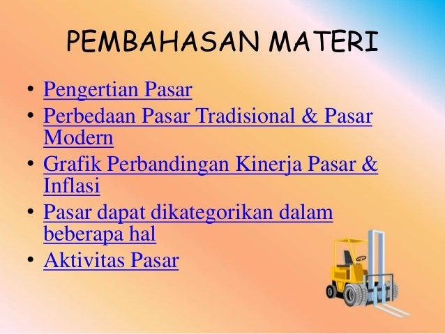 PEMBAHASAN MATERI • Pengertian Pasar • Perbedaan Pasar Tradisional & Pasar Modern • Grafik Perbandingan Kinerja Pasar & In...