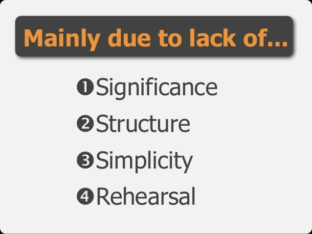 "Mainly due to lack of... !Significance  ""Structure  #Simplicity  $Rehearsal"