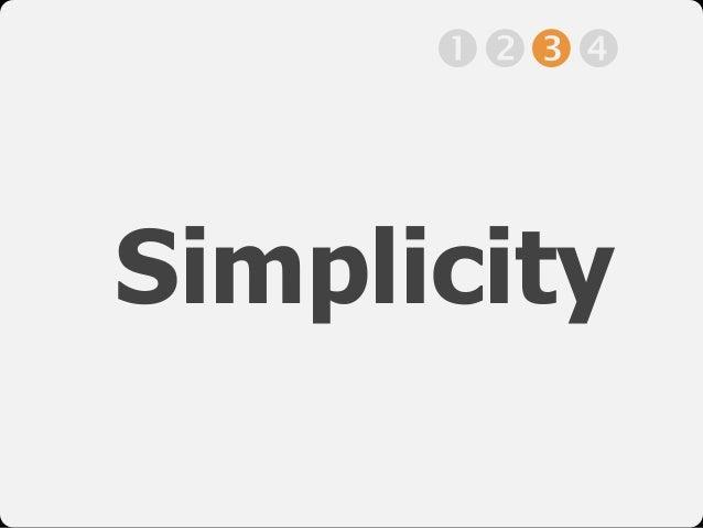 "Simplicity !""#$"