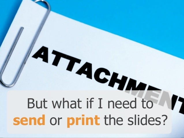 But what if I need to 