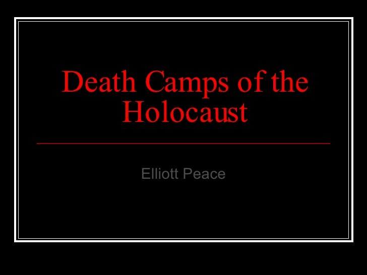 Death Camps of the Holocaust Elliott Peace