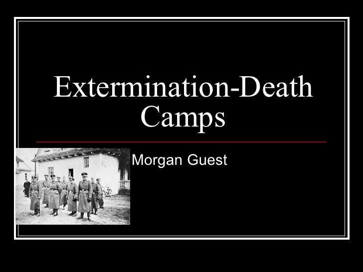 Extermination-Death Camps Morgan Guest