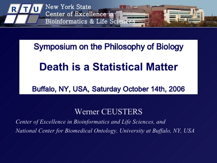 Symposium on the Philosophy of Biology Death is a Statistical Matter   Buffalo, NY, USA,   Saturday October 14th, 2006 Wer...