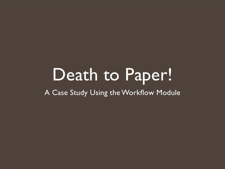 Death to Paper! A Case Study Using the Workflow Module