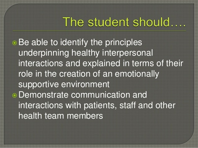 be able to demonstrate acquired interpersonal You must be able to listen to the ideas and concerns of your peers in order to be an effective team member by asking questions for clarification, demonstrating concern, and using nonverbal cues, you can show your team members that you care and understand them.