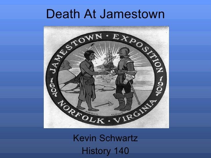 Death At Jamestown Kevin Schwartz History 140