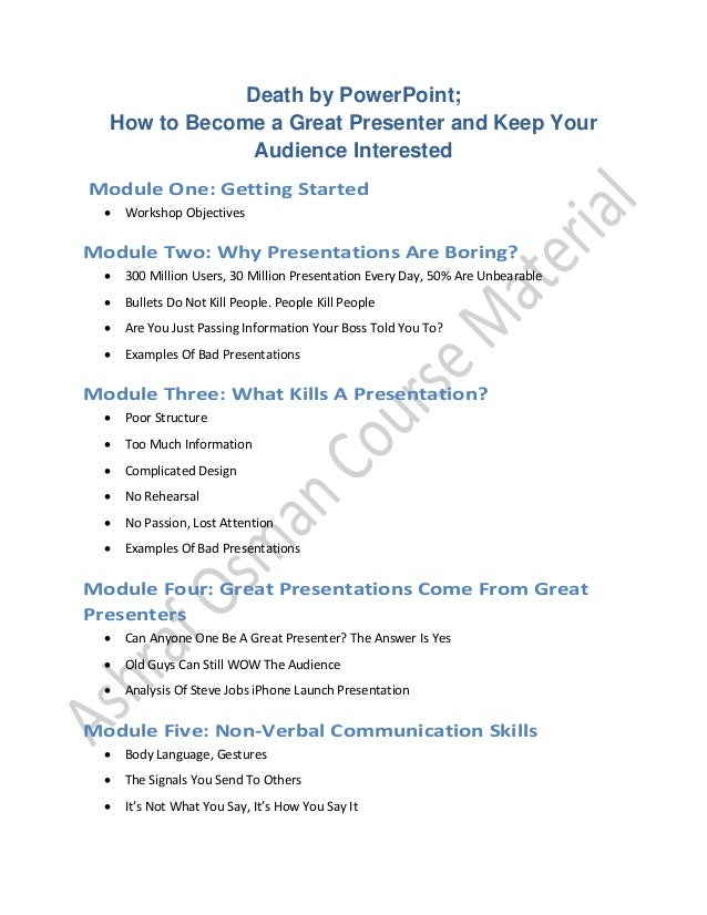 Death by PowerPoint; How to Become a Great Presenter and Keep Your Audience Interested Module One: Getting Started  Works...