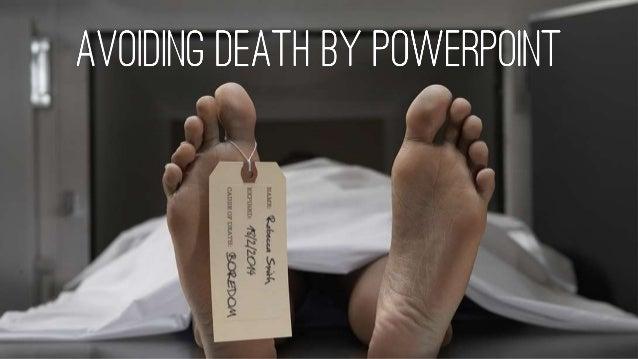 http://image.slidesharecdn.com/deathbyppt-140519040917-phpapp02/95/avoiding-death-by-powerpoint-1-638.jpg?cb=1400555215