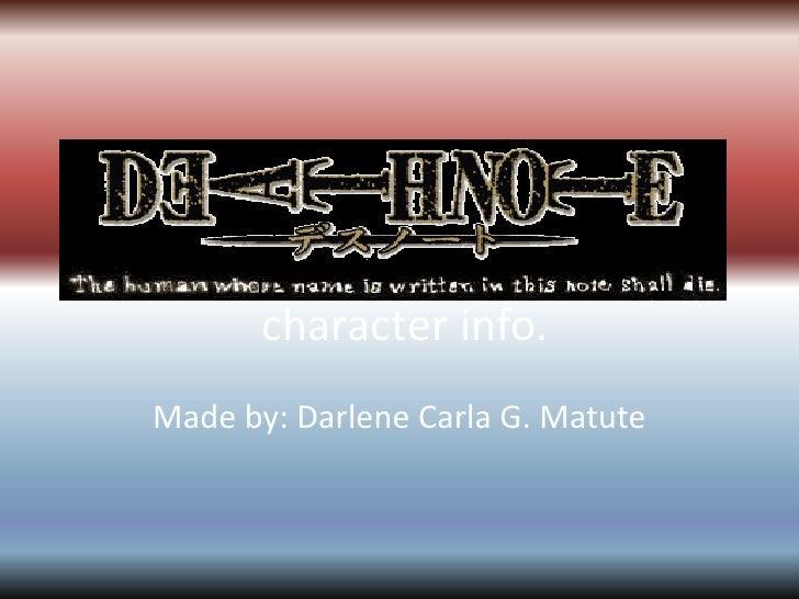 character info.<br />Made by: Darlene Carla G. Matute<br />