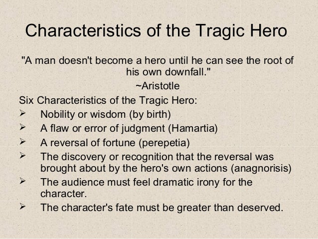 a look at aristotles description of a tragic hero Is okonkwo a tragic hero to answer this question, one must first know the definition of the tragic hero | okonkwo tragic hero.