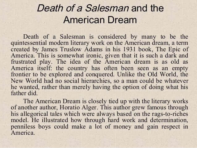 a literary analysis of the death of a salesman and the american dream Death of a salesman represents the mixed messages incorporated in the myth of the american dream a man must comply with the standard of the american male to succeed, yet success is hard to find.