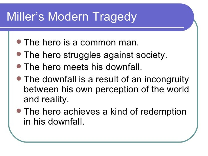 arthur miller essay tragedy and the common man In arthur miller's 1949 essay, tragedy and the common man, miller began by saying, in this age few tragedies are written this particular essay was published in.