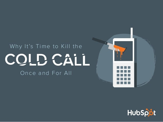 Why It's Time to Kill the Cold Call Once and For All Slide 1